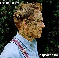Dick Annegarn. Approche-Toi