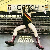 Udo Lindenberg & Das Panik-Orchester. Sister King Kong