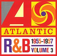 Atlantic R & B 1947-1974. Vol. 3. 1955-1957. The Platinum Collection