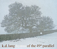 K.D. Lang. Hymns Of The 49th Parallel