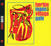 Херби Манн,Хэгуд Хэрди,Рэй Мантилья,Чиф Бэй,Радай Коллинз Herbie Mann. At The Village Gate