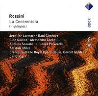 Карло Рицци,Chorus Of The Royal Opera House,The Orchestra Of The Royal Opera House, Covent Garden Carlo Rizzi. Rossini. La Cenerentola (Highlights) jennifer bassett the phantom of the opera