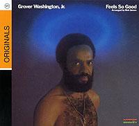 Grover Washington, Jr.  Feels So Good The Verve Music Group,ООО