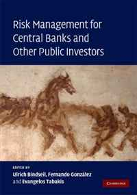 Risk Management for Central Banks and Other Public Investors christian szylar handbook of market risk