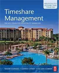 Timeshare Management, Volume 16: The key issues for hospitality managers (Hospitality, Leisure and Tourism) tammie j kaufman conrad lashley lisa ann schreier timeshare management volume 16 the key issues for hospitality managers hospitality leisure and tourism