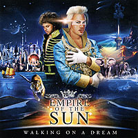 Empire Of The Sun Empire Of The Sun. Walking On A Dream empire of things