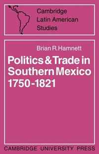 Politics and Trade in Mexico 1750-1821 (Cambridge Latin American Studies) american politics–the promise of disharmony