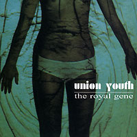 Union Youth. The Royal Gene