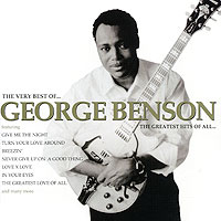 Джордж Бенсон George Benson. The Greatest Hits Of All джордж бенсон эрл клаф george benson earl klugh collaboration