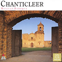 Chanticleer. Mexican Baroque