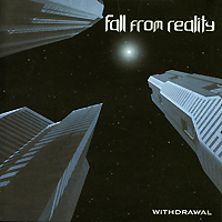 Fall From Reality.  Withdrawal Концерн