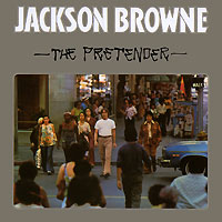 Jackson Browne. The Pretender