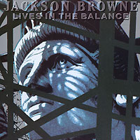 Jackson Browne. Lives In The Balance