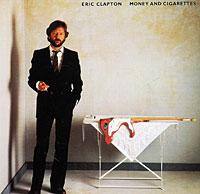 Эрик Клэптон Eric Clapton. Money And Cigarettes все цены
