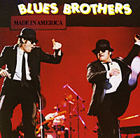 Blues Brothers. Made In America