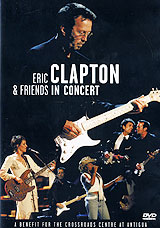 Eric Clapton & Friends In Concert: A Benefit For The Crossroads At Antigua eric clapton eric clapton the live album collection 6 lp