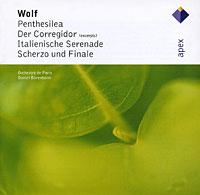 Daniel Barenboim. Wolf. Penthesilea / Der Corregidor / Italienische Serenade / Scherzo & Finale