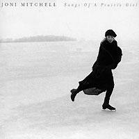 Joni Mitchell. Songs Of A Prairie Girl