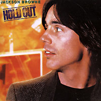 Jackson Browne. Hold Out