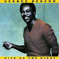 Джордж Бенсон George Benson. Give Me The Night джордж бенсон george benson the greatest hits of all