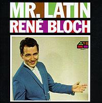 Рене Блок Rene Bloch. Mr. Latin рене уртегер беноит куэрсин жан луи виал rene urtreger joue bud powell collector s edition