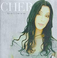 Шер Cher. Believe шер cher believe