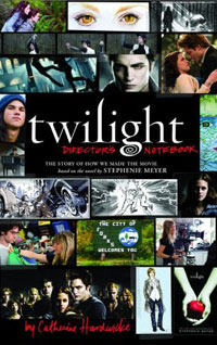 Twilight: Director's Notebook: The Story of How We Made the Movie Based on the Novel by Stephenie Meyer a caress of twilight