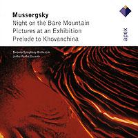 Jukka-Pekka Saraste. Mussorgsky. Night On The Bare Mountain / Pictures At An Exhibition