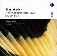 Elisabeth Leonskaja, Hugh Wolff. Shostakovich. Piano Concertos Nos. 1 & 2 / Piano Sonata No. 2