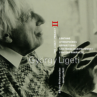 The Ligeti Project II: Lontano / Atmospheres / Apparitions / San Francisco Polyphony / Concert Romanesc