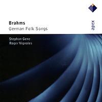 Stephan Genz, Roger Vignoles. Brahms. German Folk Songs