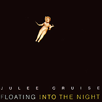Julee Cruise. Floating Into The Night