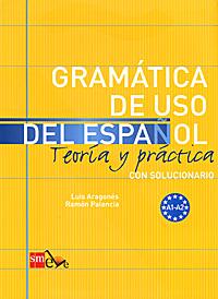 Gramatica de uso del espanol: Teoria y practica: Con solucionario все цены