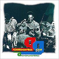 Джилберто Джил Gilberto Gil. Acoustic gilberto gil bandadois
