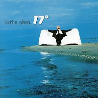 Lotte Ohm. 17 Grad