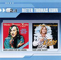 Dieter Thomas Kuhn.  Mein Leben Fuer Die Musik / Wer Liebe Sucht (2 CD) Warner Music Germany,Торговая Фирма