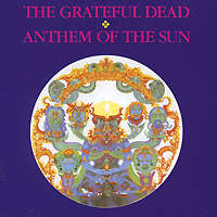 The Grateful Dead Grateful Dead. Anthem Of The Sun