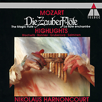 Nikolaus Harnoncourt. Mozart. Die Zauberflote (Highlights) various ballads of beauty