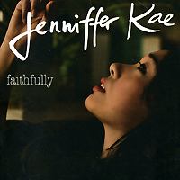 Jenniffer Kae. Faithfully. New Version