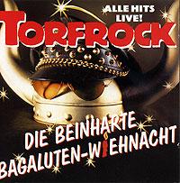 Torfrock. Die Beinharte Bagaluten-Wienhacht (2 CD)
