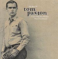 Tom Paxton.  The Best Of:  I Can't Help But Wonder Where I'm Bound Elektra,Warner Music,Торговая Фирма