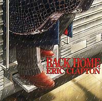 Эрик Клэптон Eric Clapton. Back Home все цены