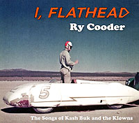Ry Cooder. I, Flathead