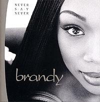 Brandy. Never Say Never
