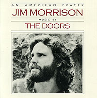 Jim Morrison. An American Prayer. Music By The Doors