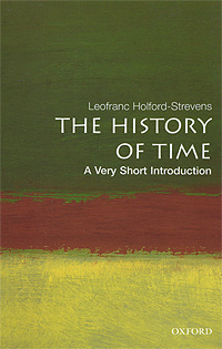 The History of Time: A Very Short Introduction the tincture of time