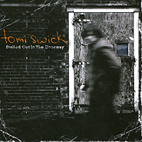 Томи Свик Tomi Swick. Stalled Out In The Doorway
