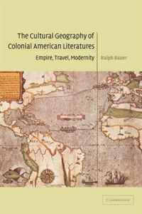 The Cultural Geography of Colonial American Literatures: Empire, Travel, Modernity (Cambridge Studies in American Literature and Culture) аппарат для ухода за кожей bradex ажур