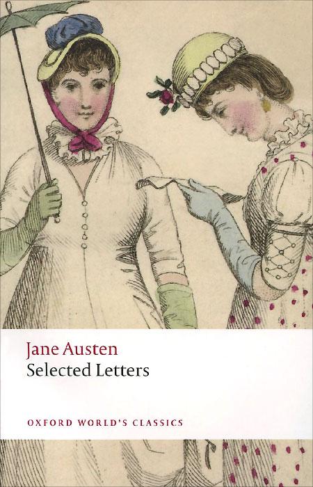 Jane Austen: Selected Letters the little women letters