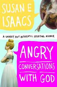 Angry Conversations with God: A Snarky but Authentic Spiritual Memoir daughter of heaven a memoir with earthly recipes